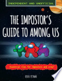 The Impostor S Guide To Among Us Independent Unofficial