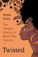 link to Twisted : the tangled history of black hair culture in the TCC library catalog