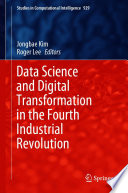Data Science and Digital Transformation in the Fourth Industrial Revolution