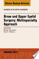 Brow and Upper Eyelid Surgery  Multispecialty Approach   E Book