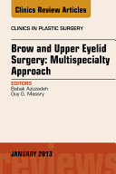 Brow and Upper Eyelid Surgery: Multispecialty Approach - E-Book