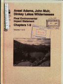 Ansel Adams  John Muir  Dinkey Lakes and Monarch Wildernesses  Proposed New Management Direction  Amending the Land and Resource Management Plans for the Inyo National Forest  N F    Sierra National Forest  N F   and Sequoia National Forest  N F