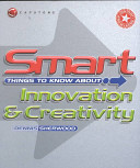 Smart Things to Know About  Innovation   Creativity