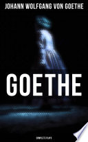 Goethe  Complete Plays