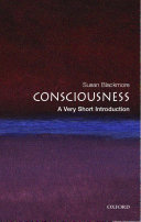Consciousness: A Very Short Introduction