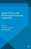 Ireland  Memory and Performing the Historical Imagination