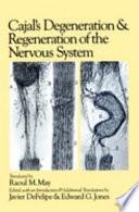 Cajal's Degeneration and Regeneration of the Nervous System