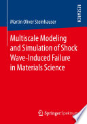 Multiscale Modeling and Simulation of Shock Wave Induced Failure in Materials Science