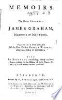 Memoirs of the most Renowned James Graham, Marquis of Montrose. Translated from the Latin ... With an appendix, containing many curious papers relating to the history of these times; several of which never hitherto published. [With a portrait.]