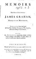 Memoirs of the most Renowned James Graham  Marquis of Montrose  Translated from the Latin     With an appendix  containing many curious papers relating to the history of these times  several of which never hitherto published   With a portrait
