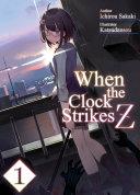 When the Clock Strikes Z: Volume 1 [Pdf/ePub] eBook