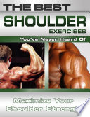 The Best Shoulder Exercises You ve Never Heard Of