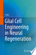 Glial Cell Engineering in Neural Regeneration Book