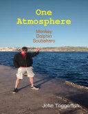 One Atmosphere: Monkey Dolphin Scubahero Pdf/ePub eBook