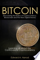 Bitcoins: Discovering the Basics of Cryptocurrency, Blockchain and the New Digital Money