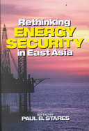 Rethinking Energy Security in East Asia Book