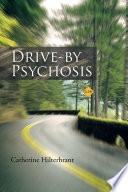 Drive by Psychosis