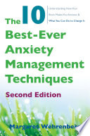"""""""The 10 Best-Ever Anxiety Management Techniques: Understanding How Your Brain Makes You Anxious and What You Can Do to Change It (Second)"""" by Margaret Wehrenberg"""