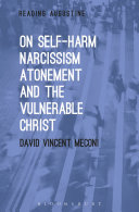 On Self-Harm, Narcissism, Atonement, and the Vulnerable Christ Pdf/ePub eBook