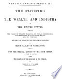 Ninth Census of the United States, 1870: Statistics of the wealth and industry of the United States