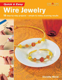 Quick and Easy Wire Jewelry