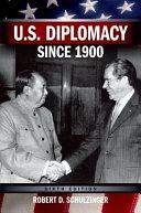U S  Diplomacy Since 1900