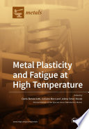 Metal Plasticity and Fatigue at High Temperature Book