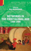 Networks in the First Global Age, 1400-1800