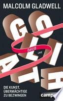 David und Goliath  : Die Kunst, Übermächtige zu bezwingen