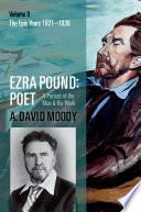 Ezra Pound: The epic years, 1921-1939