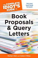 The Complete Idiot s Guide to Book Proposals   Query Letters