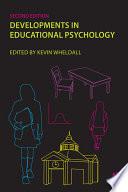 Developments in Educational Psychology