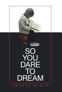 So You Dare to Dream Book