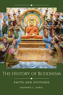 The History of Buddhism: Facts and Fictions Book