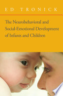 The Neurobehavioral and Social-Emotional Development of Infants and Children (Norton Series on Interpersonal Neurobiology)