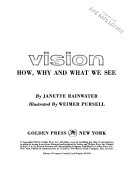 Vision: How, Why, and what We See