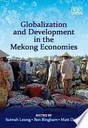 Globalization And Development In The Mekong Economies Book PDF