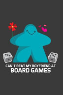 Can t Beat My Boyfriend At Board Games