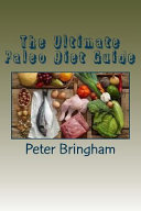 The Ultimate Paleo Diet Guide Book