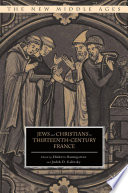 Jews and Christians in Thirteenth Century France