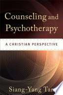 """Counseling and Psychotherapy: A Christian Perspective"" by Siang-Yang Tan"