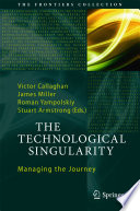 The Technological Singularity  : Managing the Journey