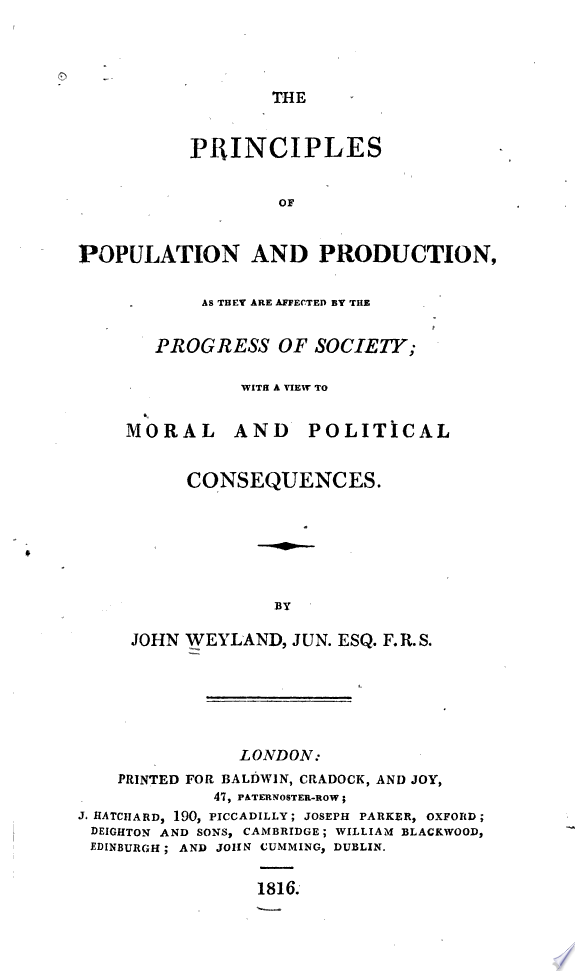 The Principles of Population and Production  as They are Affected by the Progress of Society