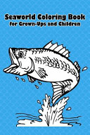 Seaworld Coloring Book for Grown-Ups and Children