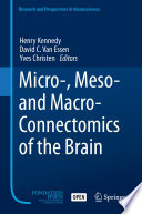 Micro   Meso  and Macro Connectomics of the Brain Book