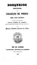Bosquejos poeticos, ou, Collecção de poesias sobre varios assumptos, dedicados ao Manuel Ribeiro de Almeida