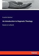 An Introduction to Dogmatic Theology