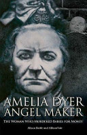Amelia Dyer, Angel Maker
