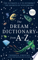 The Dream Dictionary from A to Z  Revised edition   The Ultimate A   Z to Interpret the Secrets of Your Dreams Book