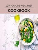 Low calorie Meal Prep Cookbook